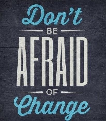 afraid of change