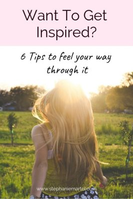 Want to get inspired? Feel your way through it!