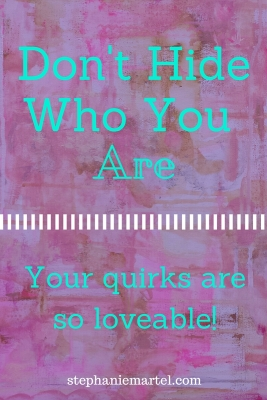 Don't hide who you are. Your quirks are so loveable! Click through to read why you need to show your quirky side more.