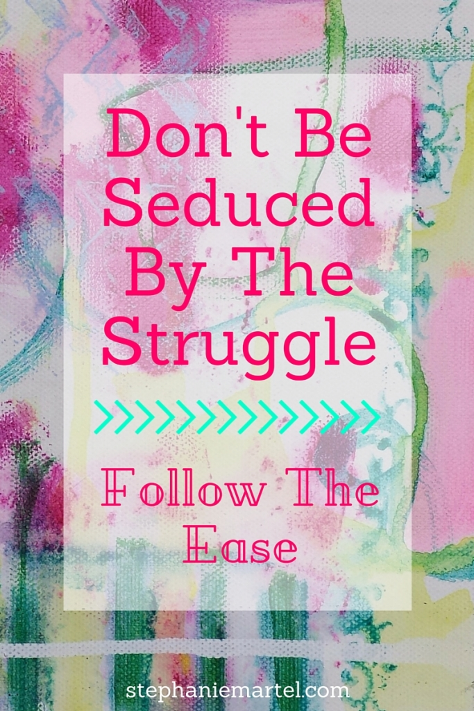 Don't Be Seduced By The Struggle. {Follow The Ease.} Move beyond the belief that you have to struggle in order to thrive! (I included some options to get you out of the struggle mode faster.) Click through for easy tips on how to follow a life of ease.