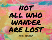 NOTALL WHO WANDERARE LOST