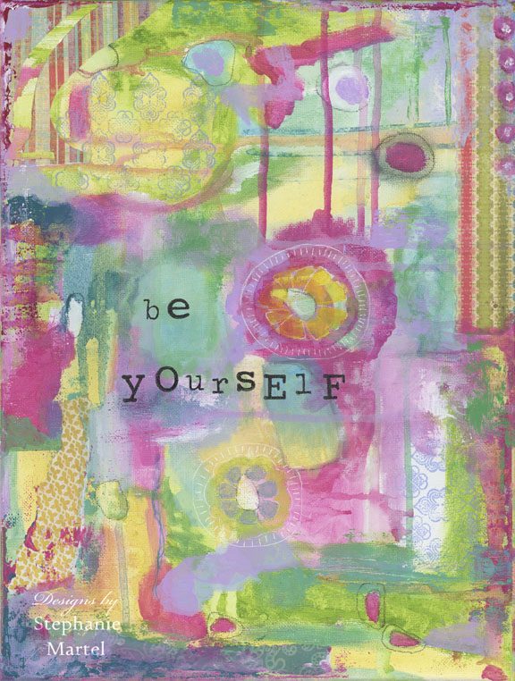 Be Yourself. Original artwork by Stephanie Martel, prints and other goodies available on Etsy.