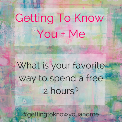 Getting To Know You + Me 2 Hours