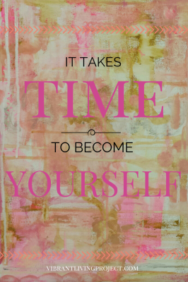 Time to become yourself