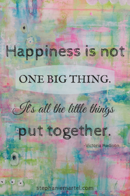 Happiness is notone big thing