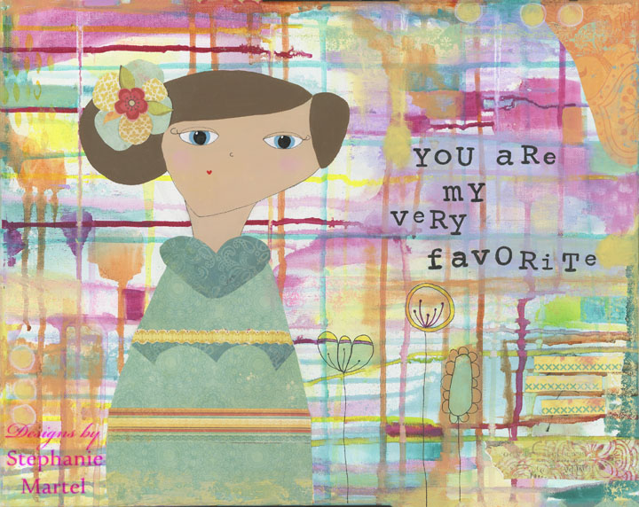 You are my very favorite! Come see the latest original Art work by Stephanie Martel. Click through to read more about where the inspiration for this piece came from. Prints available on Etsy.
