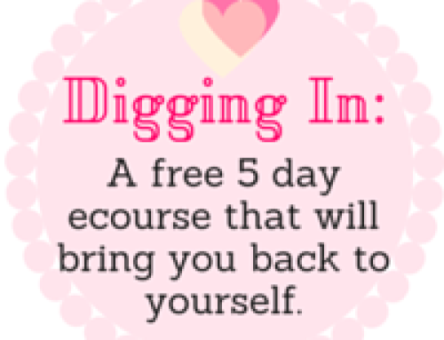 You Need This In Your Life!  Digging In: A Free Ecourse To Bring You Back To Yourself