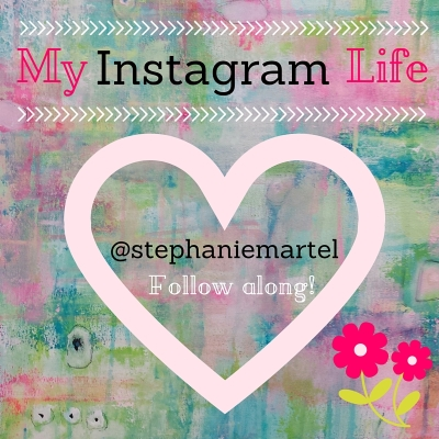 Come follow along with me on Instagram! @stephaniemartel