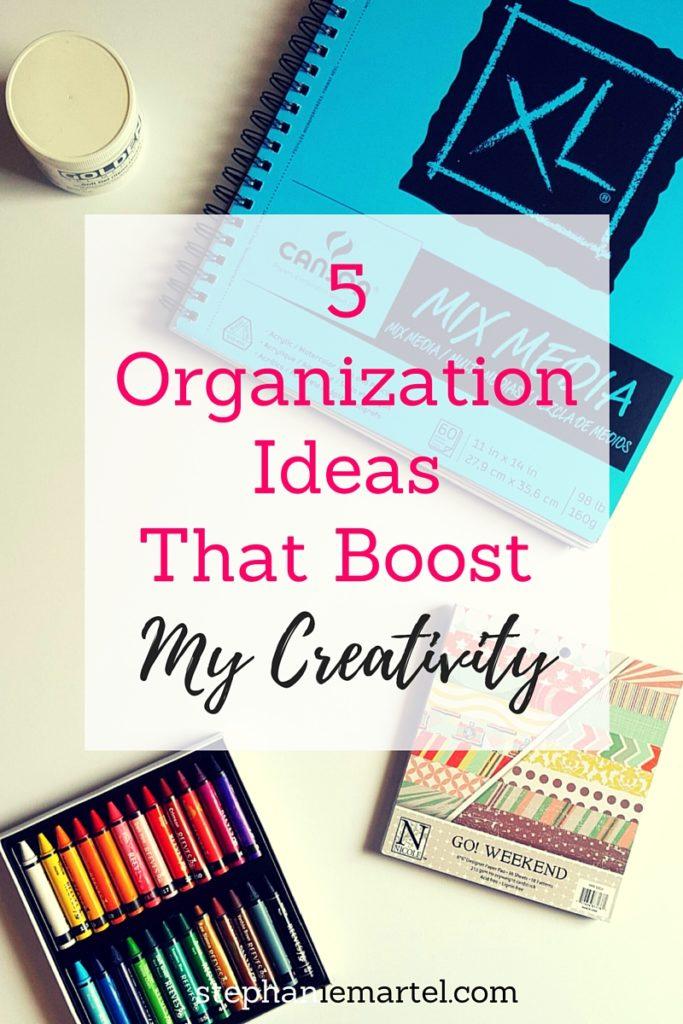5 Organization Ideas That Boost My Creativity