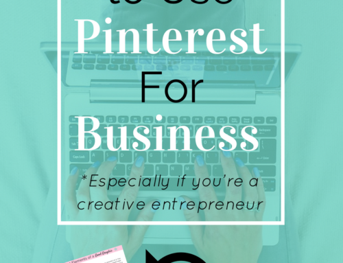 5 Ways To Use Pinterest For Business. (Especially If You're A Creative Entrepreneur.)