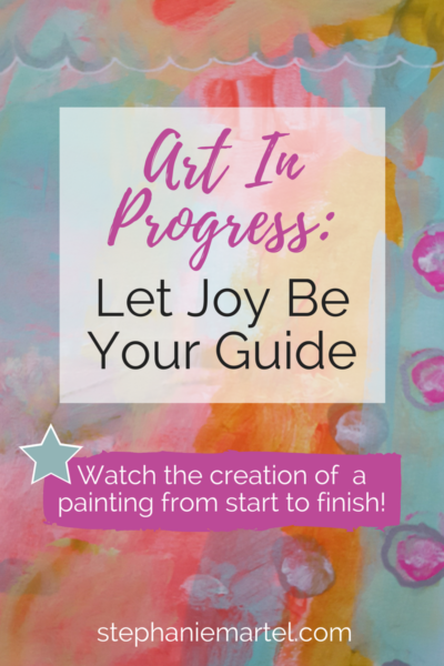 Art In Progress: See how I create Inspirational art for kids + the kid in you. To learn about art technique + my motivation for creating this piece, click through for a peek. See how paintings evolve from start to finish! Original artwork by Stephanie Martel.